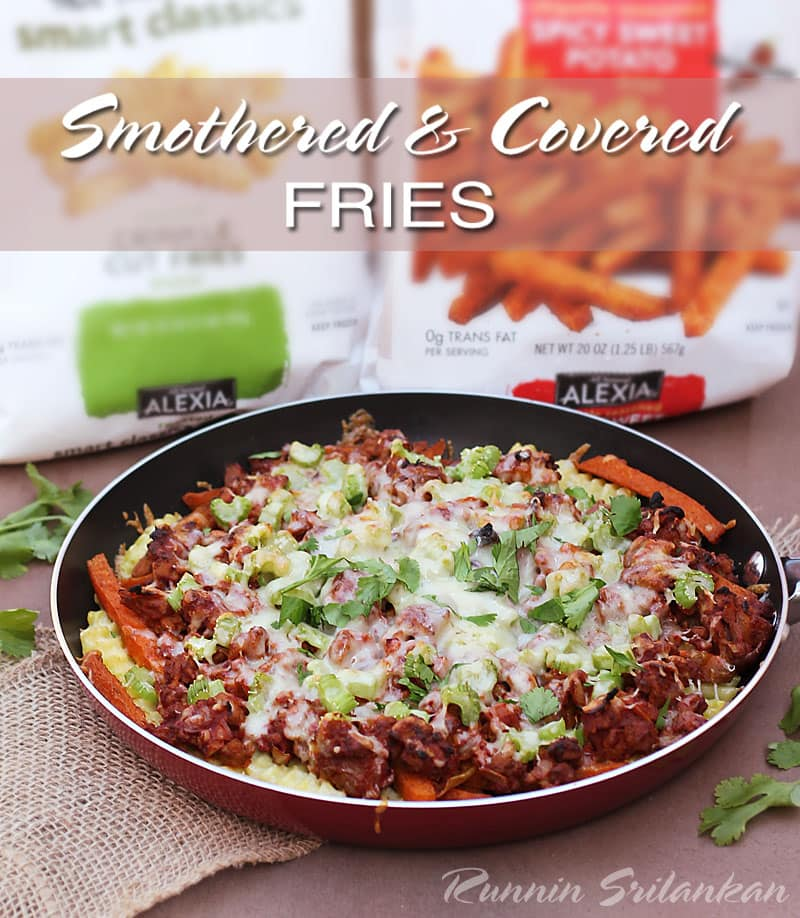 Smothered-Covered-Alexia-Fries-@RunninSrilankan