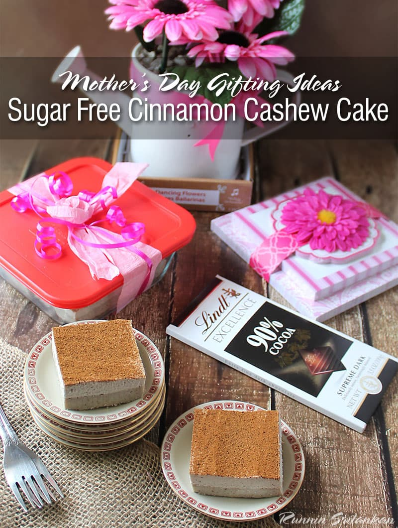 Sugar-Free-Cinnamon-Cashew-Cake-and-Other-Mother's-Day-Gifting-Ideas-@RunninSrilankan #BestMomsDayEver