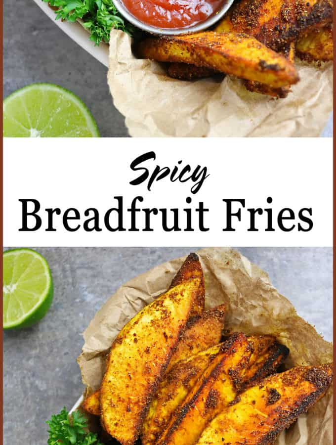 Spicy Breadfruit Fries ~ For Easy Scrumptious Snacking