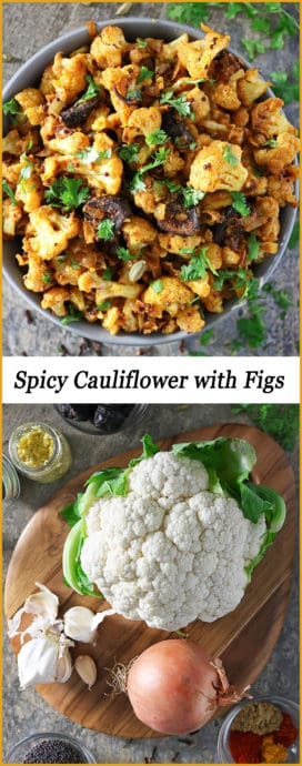 Photo Cardamom pods, whole cloves, onions, ginger and garlic go into making this Spicy Cauliflower with Figs an invitingly aromatic dish to add to your Thanksgiving/Holiday table!