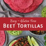 Delicious, Healthy, gluten free, 4 ingredient beet tortillas.