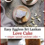 This Sri Lankan Love Cake recipe results in a highly aromatic and deliciously spiced cake. Made with the ingredients that go into a traditional Sri Lankan Love Cake such as semolina, cashews, rose water, honey, cinnamon, cardamom, nutmeg, fruit preserves, and lime zest, this Love Cake is made without eggs.