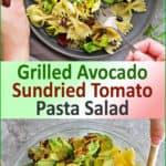 Grilled Avocado Sundried Tomato Pasta Salad
